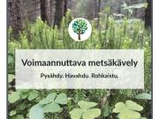 ESITE, LAHJAKORTTI JA VERKKOSIVUT, Voimaannuttava metsäkävely, 2015